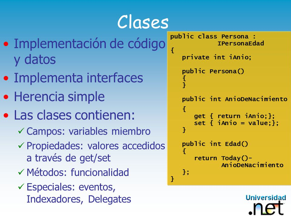 Clases Implementación de código y datos Implementa interfaces