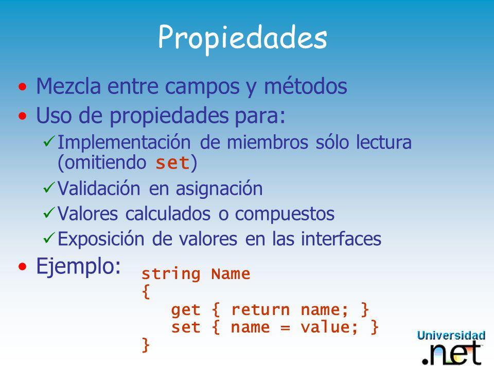 Propiedades Mezcla entre campos y métodos Uso de propiedades para: