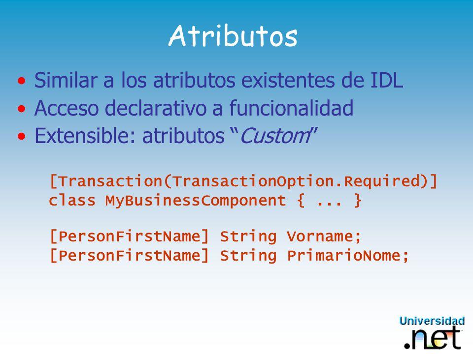 Atributos Similar a los atributos existentes de IDL