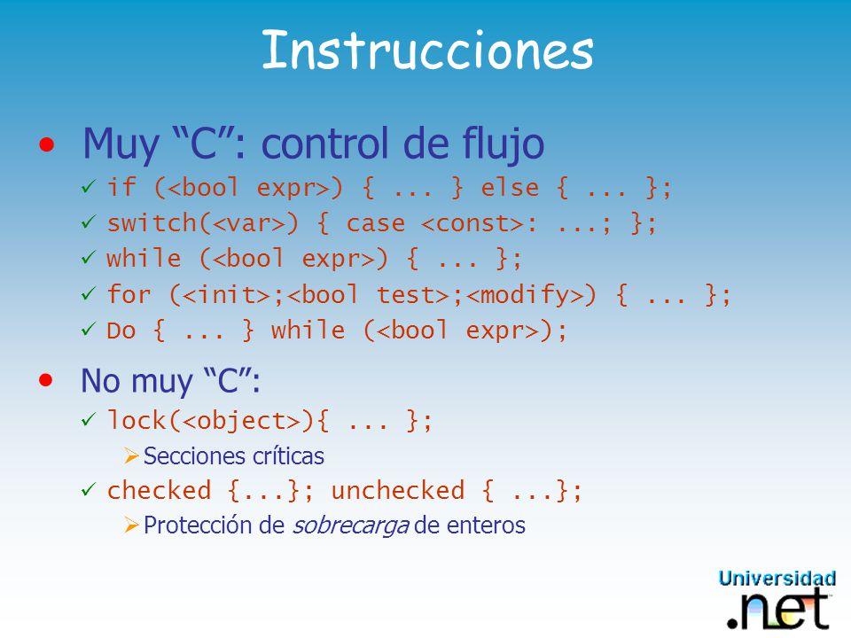 Instrucciones Muy C : control de flujo No muy C :