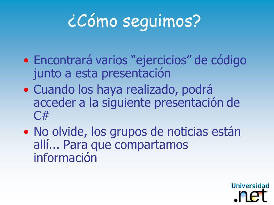 ¿Cómo seguimos Encontrará varios ejercicios de código junto a esta presentación.