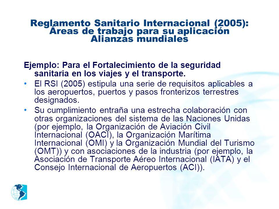 Reglamento Sanitario Internacional (2005): Áreas de trabajo para su aplicación Alianzas mundiales
