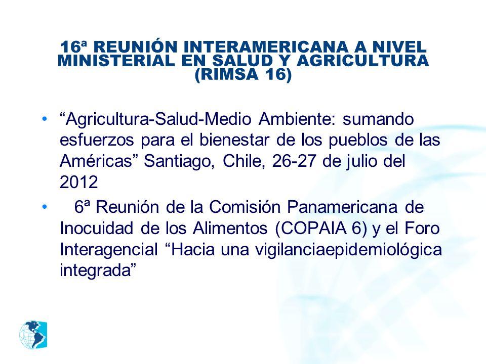 16ª REUNIÓN INTERAMERICANA A NIVEL MINISTERIAL EN SALUD Y AGRICULTURA (RIMSA 16)