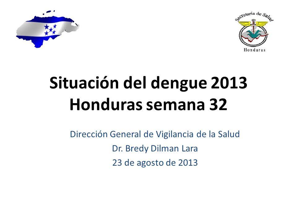 Situación del dengue 2013 Honduras semana 32