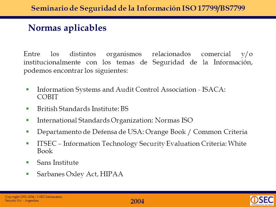Entre los distintos organismos relacionados comercial y/o institucionalmente con los temas de Seguridad de la Información, podemos encontrar los siguientes: