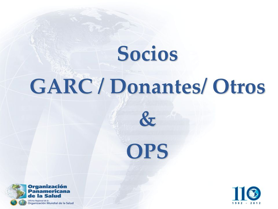 Socios GARC / Donantes/ Otros & OPS
