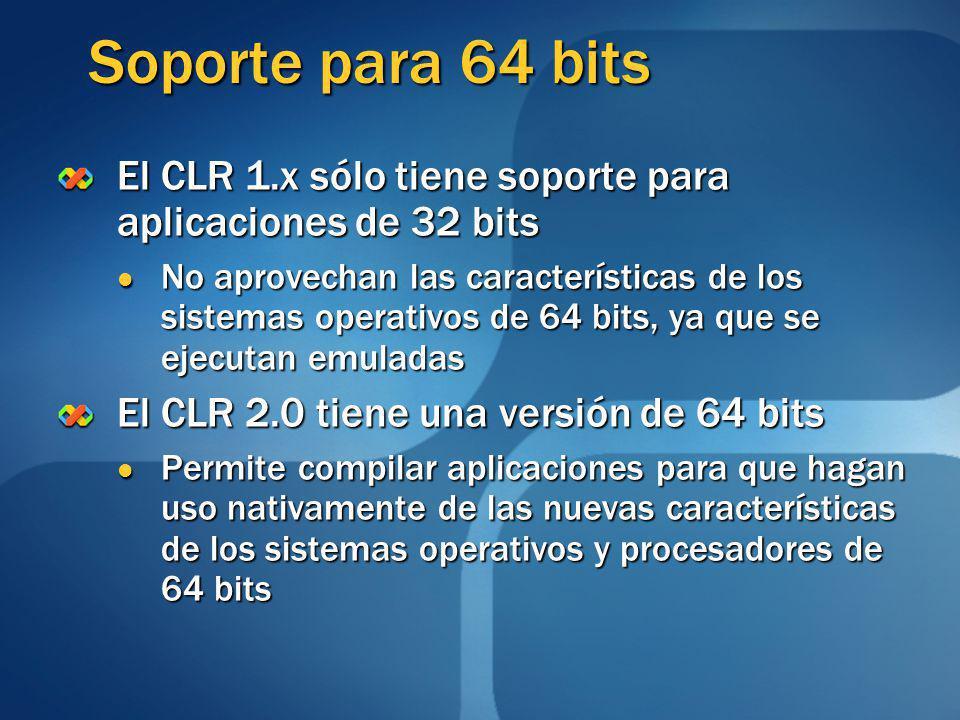 Soporte para 64 bits El CLR 1.x sólo tiene soporte para aplicaciones de 32 bits.