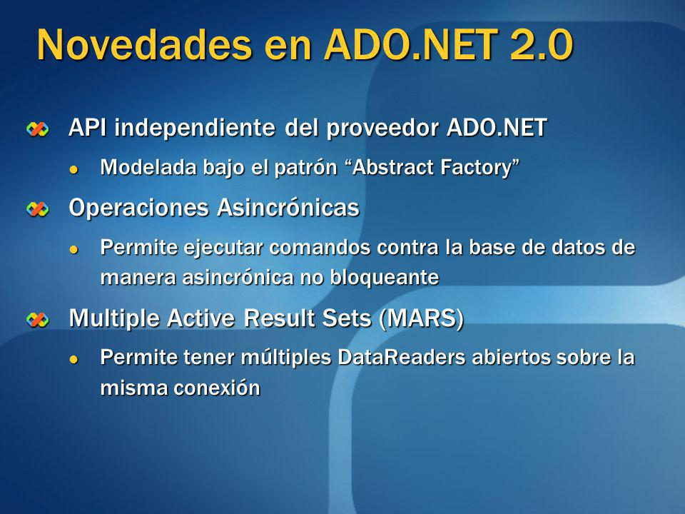 Novedades en ADO.NET 2.0 API independiente del proveedor ADO.NET