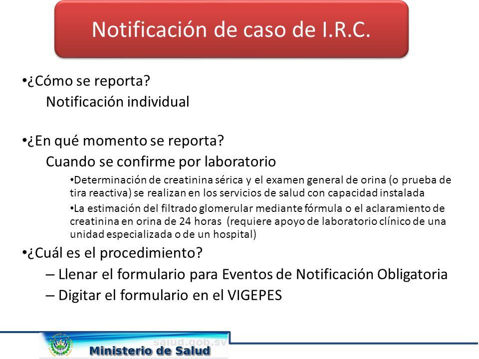 Notificación de caso de I.R.C.