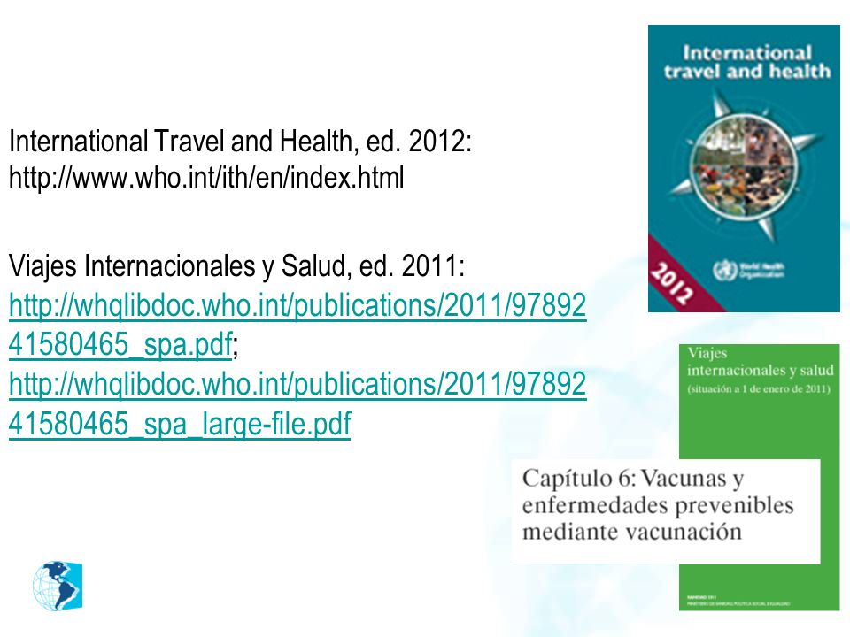 International Travel and Health, ed. 2012: http://www. who