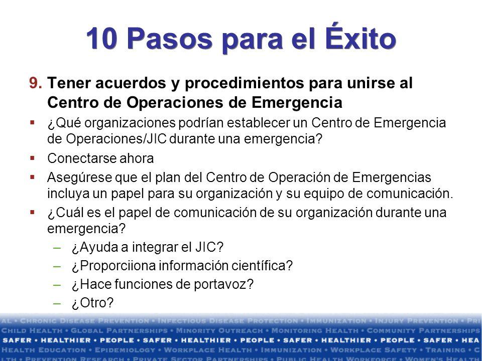 10 Pasos para el Éxito Tener acuerdos y procedimientos para unirse al Centro de Operaciones de Emergencia.