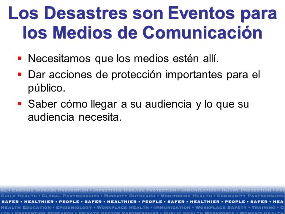 Los Desastres son Eventos para los Medios de Comunicación