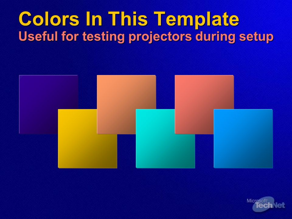 Colors In This Template Useful for testing projectors during setup