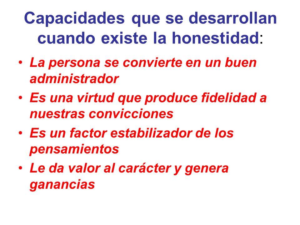 Capacidades que se desarrollan cuando existe la honestidad: