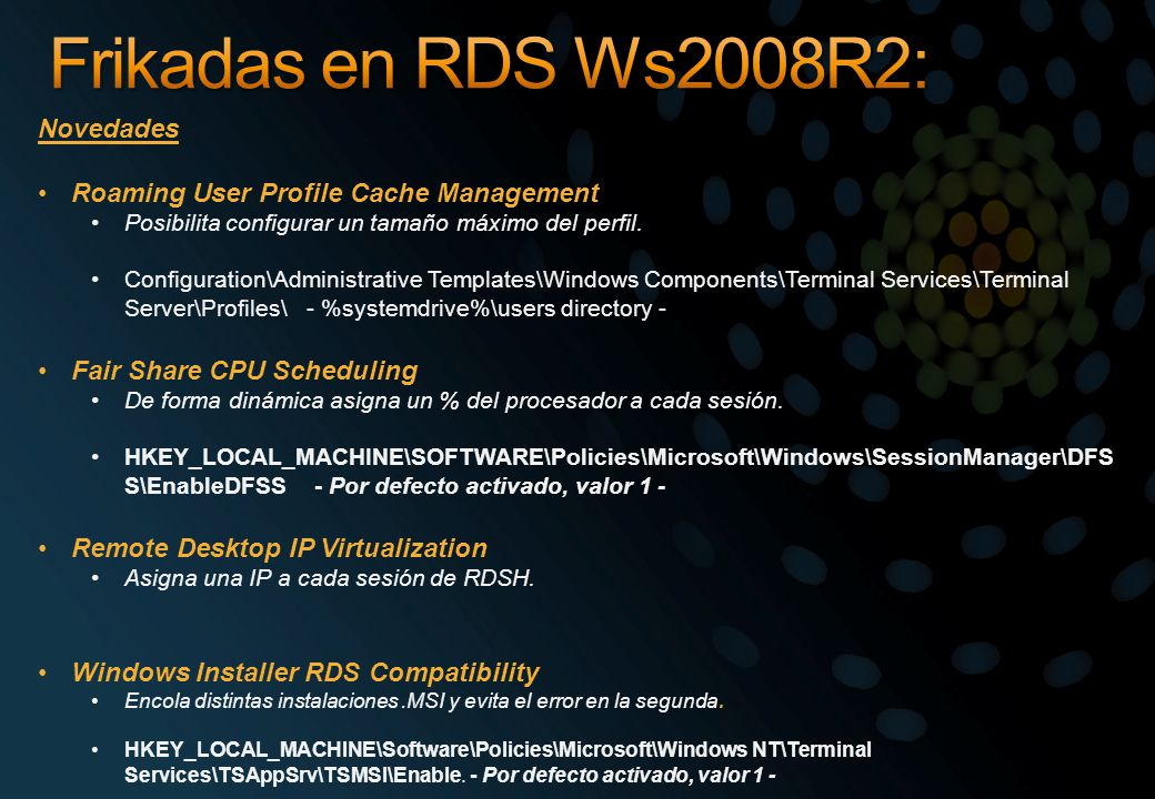 Frikadas en RDS Ws2008R2: Novedades