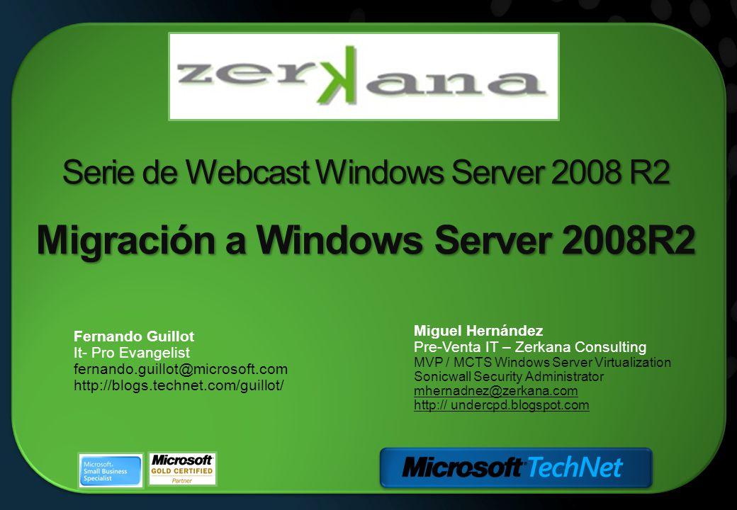 Serie de Webcast Windows Server 2008 R2 Migración a Windows Server 2008R2