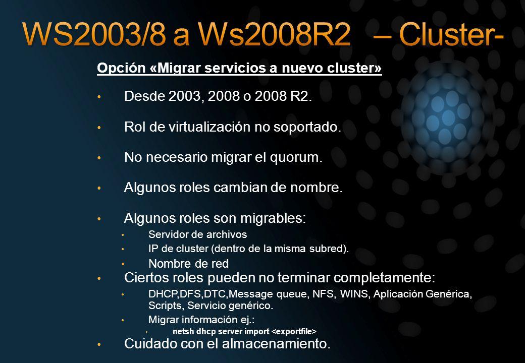 WS2003/8 a Ws2008R2 – Cluster- Opción «Migrar servicios a nuevo cluster» Desde 2003, 2008 o 2008 R2.
