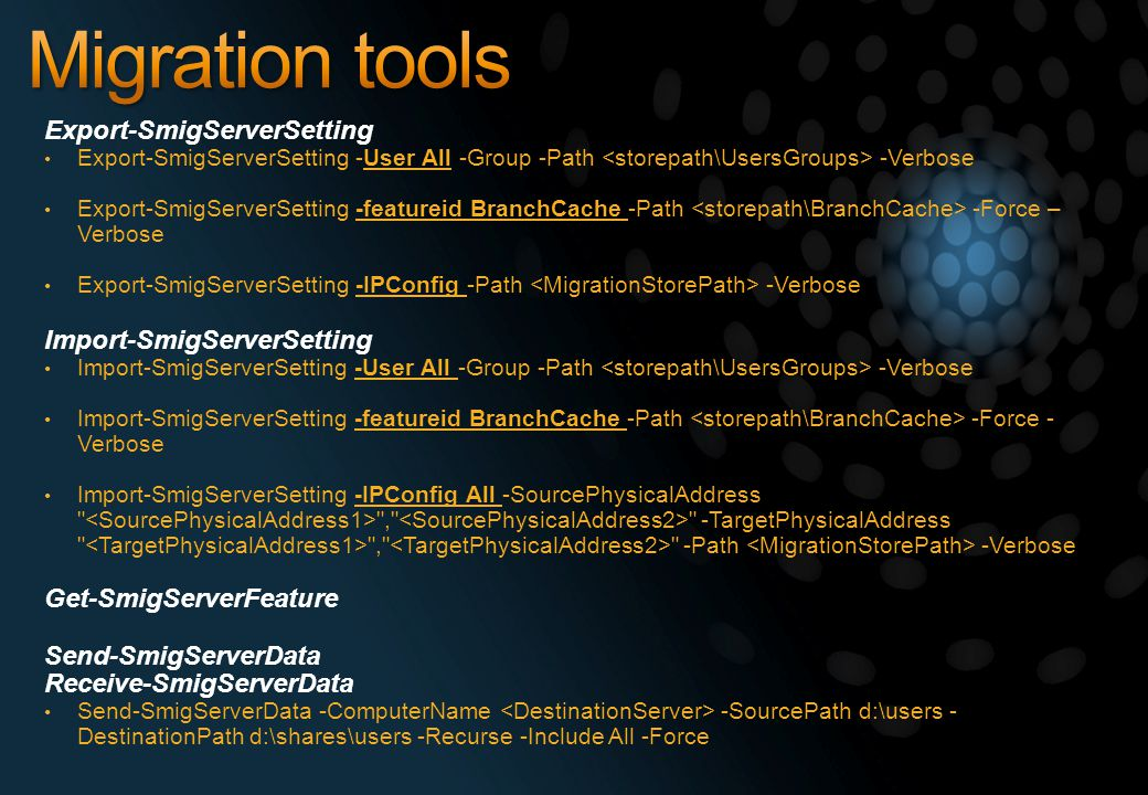 Migration tools Export-SmigServerSetting Import-SmigServerSetting