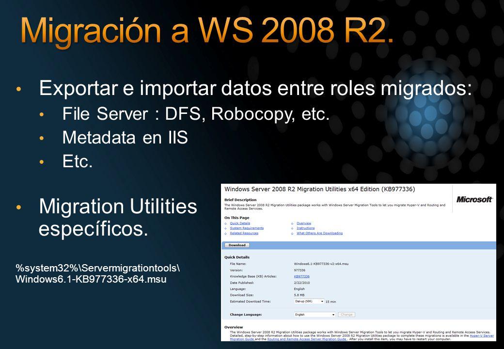 Migración a WS 2008 R2. Exportar e importar datos entre roles migrados: File Server : DFS, Robocopy, etc.