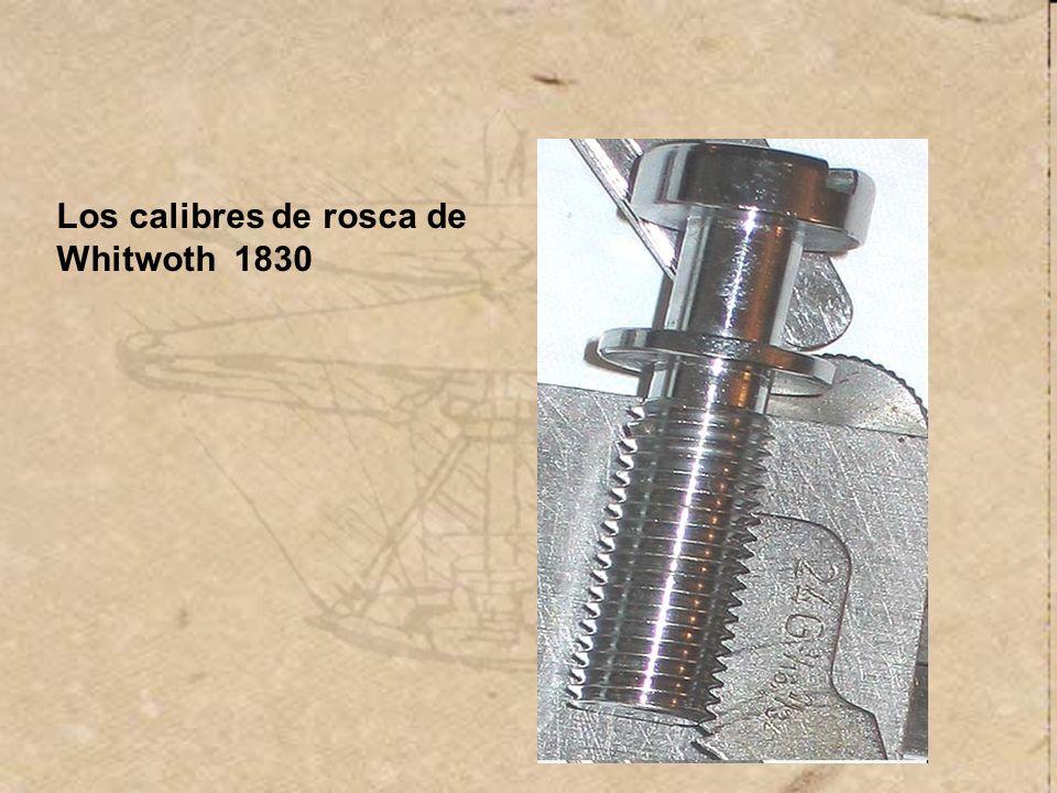 Los calibres de rosca de Whitwoth 1830