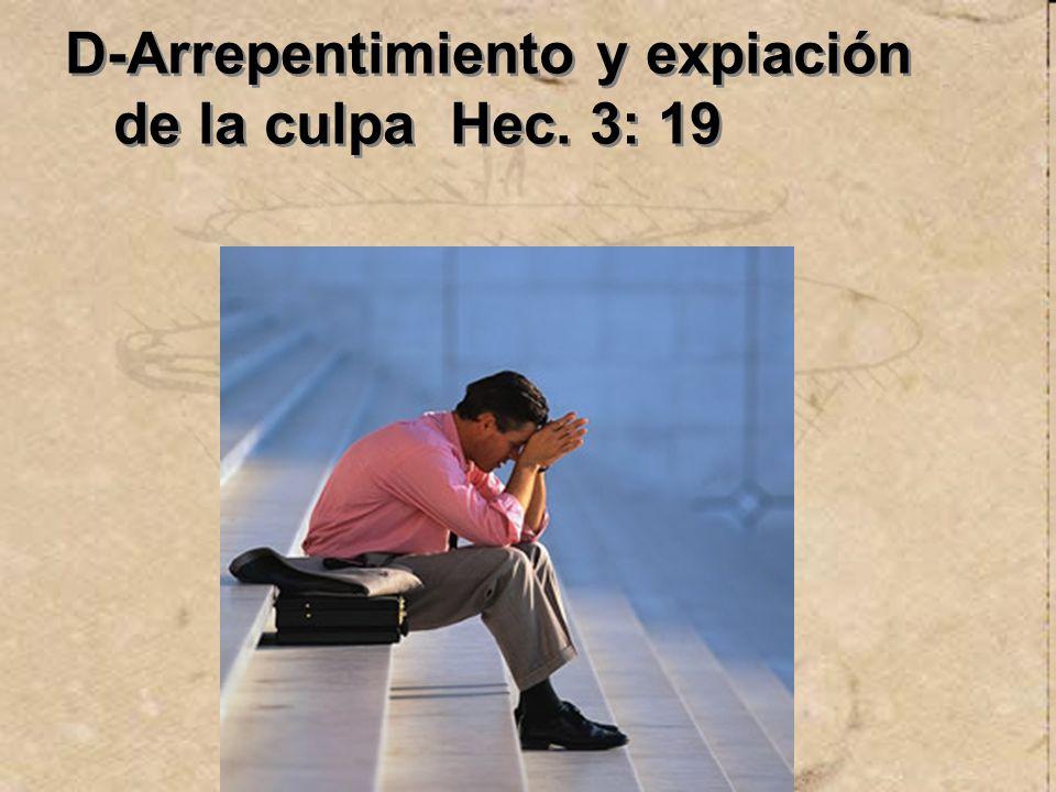 D-Arrepentimiento y expiación de la culpa Hec. 3: 19