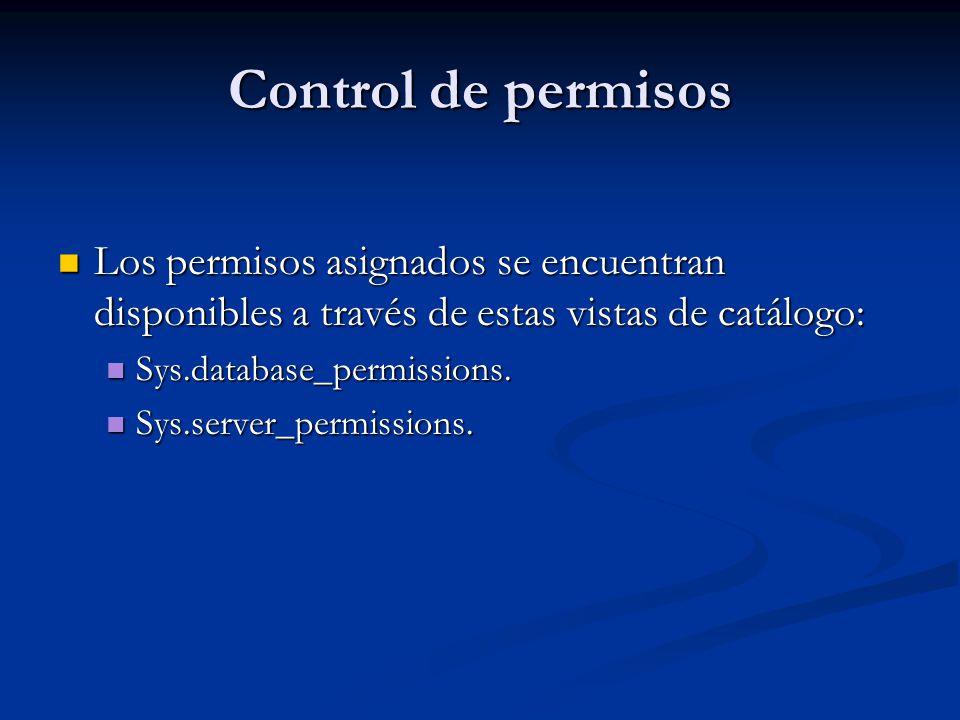 Control de permisos Los permisos asignados se encuentran disponibles a través de estas vistas de catálogo: