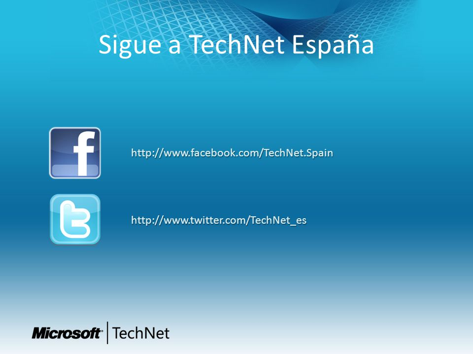 Sigue a TechNet España http://www.facebook.com/TechNet.Spain