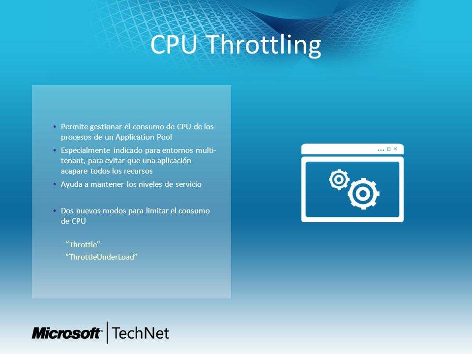 CPU Throttling Permite gestionar el consumo de CPU de los procesos de un Application Pool.