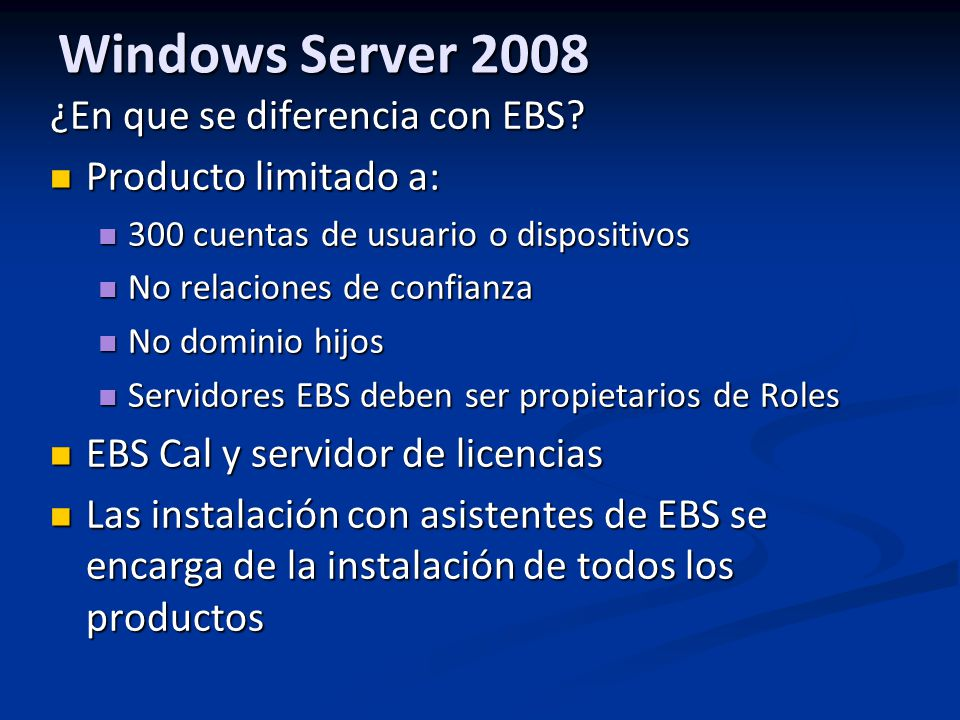 Windows Server 2008 ¿En que se diferencia con EBS