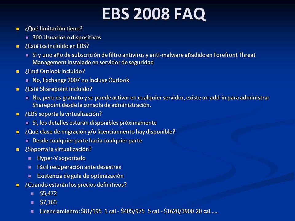 EBS 2008 FAQ ¿Qué limitación tiene 300 Usuarios o dispositivos