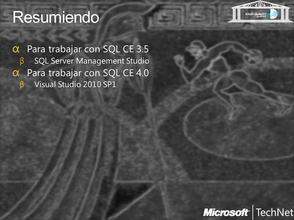 Resumiendo Para trabajar con SQL CE 3.5 Para trabajar con SQL CE 4.0