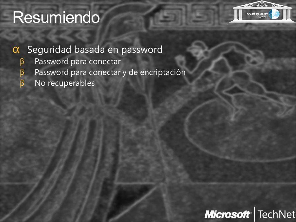 Resumiendo Seguridad basada en password Password para conectar
