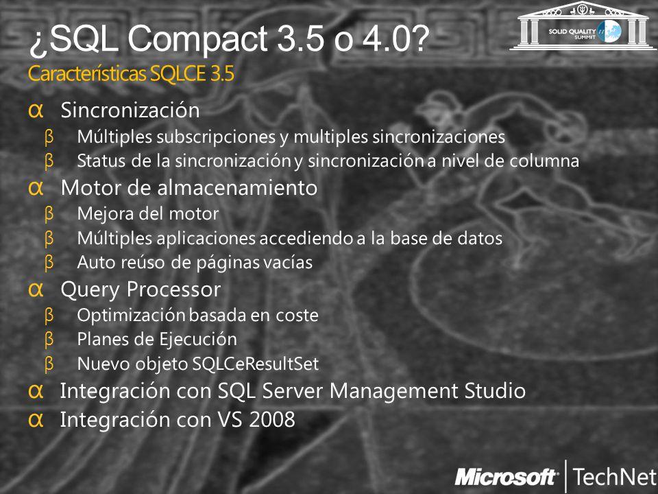 ¿SQL Compact 3.5 o 4.0 Características SQLCE 3.5 Sincronización