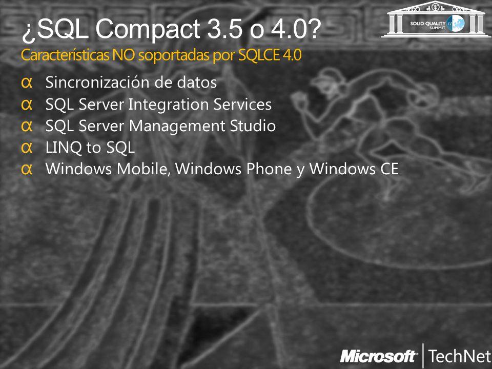 ¿SQL Compact 3.5 o 4.0 Características NO soportadas por SQLCE 4.0