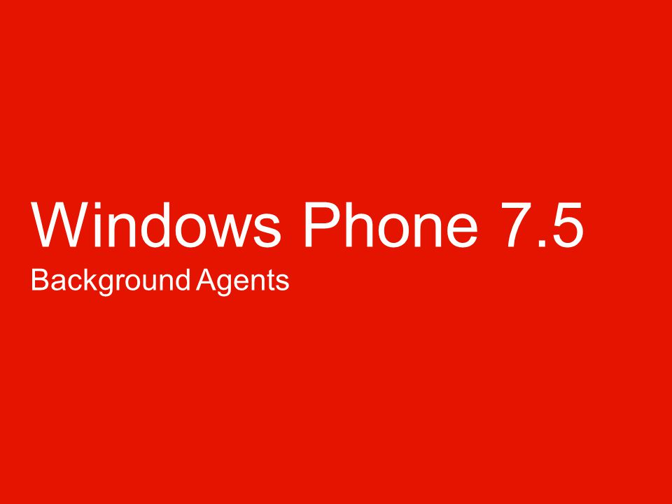 Windows Phone 7.5 Background Agents