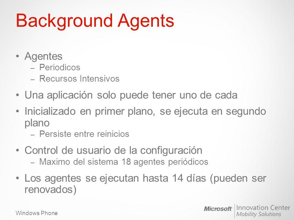 Background Agents Agentes Una aplicación solo puede tener uno de cada