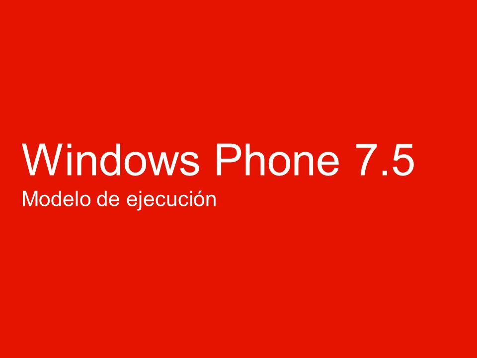 Windows Phone 7.5 Modelo de ejecución