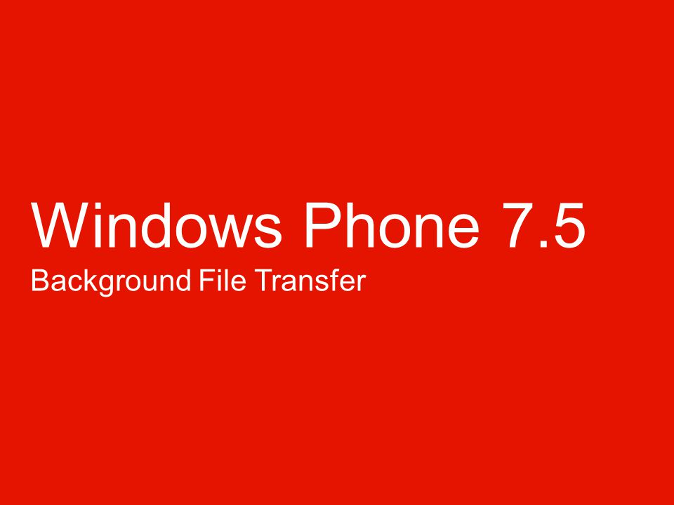 Windows Phone 7.5 Background File Transfer