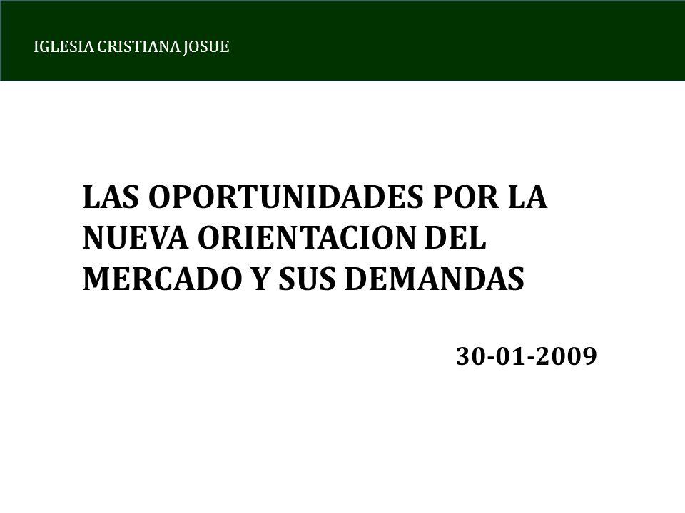 LAS OPORTUNIDADES POR LA NUEVA ORIENTACION DEL MERCADO Y SUS DEMANDAS