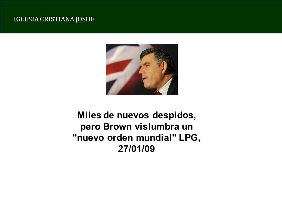 Miles de nuevos despidos, pero Brown vislumbra un nuevo orden mundial LPG, 27/01/09