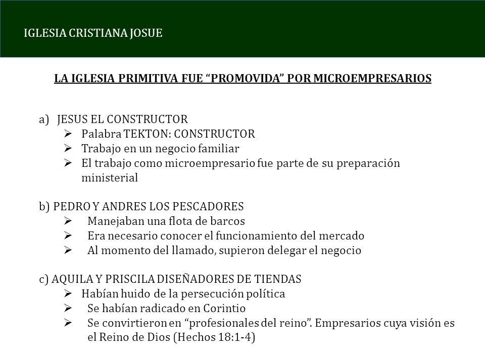 LA IGLESIA PRIMITIVA FUE PROMOVIDA POR MICROEMPRESARIOS