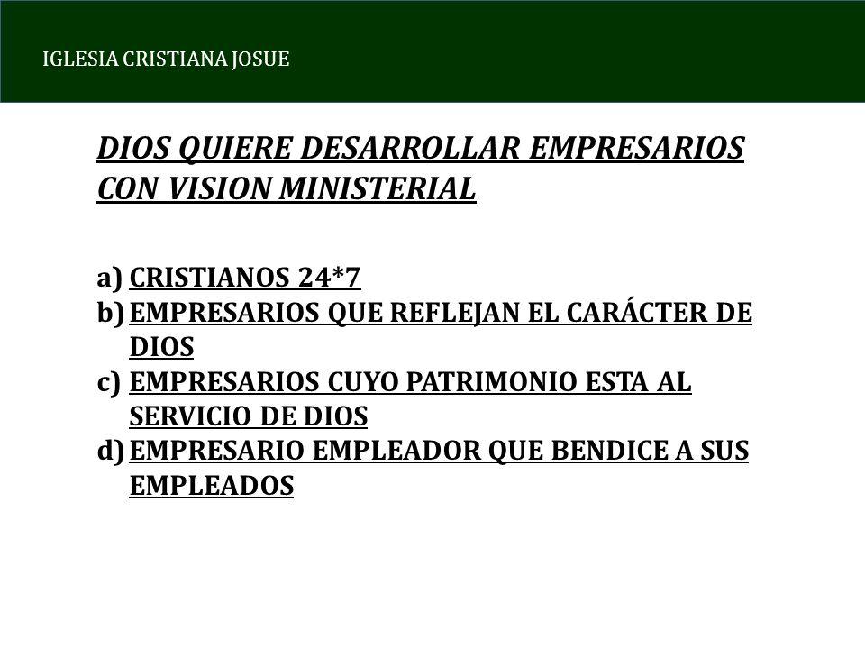 DIOS QUIERE DESARROLLAR EMPRESARIOS CON VISION MINISTERIAL