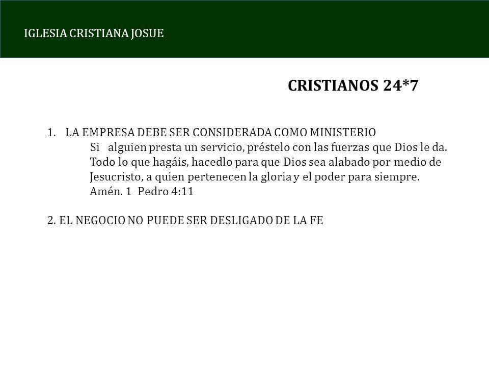 CRISTIANOS 24*7 LA EMPRESA DEBE SER CONSIDERADA COMO MINISTERIO