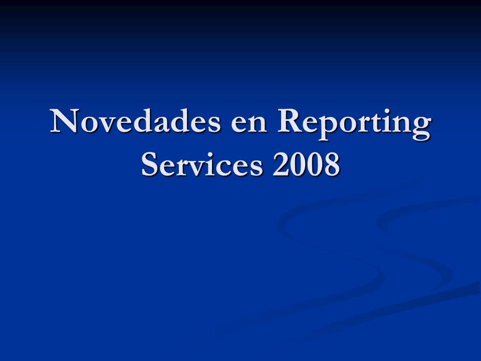 Novedades en Reporting Services 2008