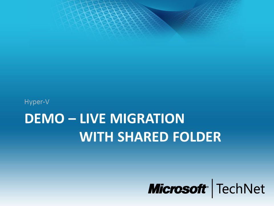 DEMO – Live Migration with Shared FOLDER