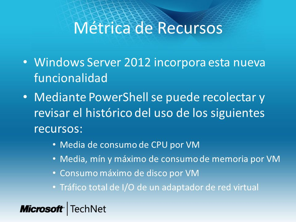 Métrica de Recursos Windows Server 2012 incorpora esta nueva funcionalidad.