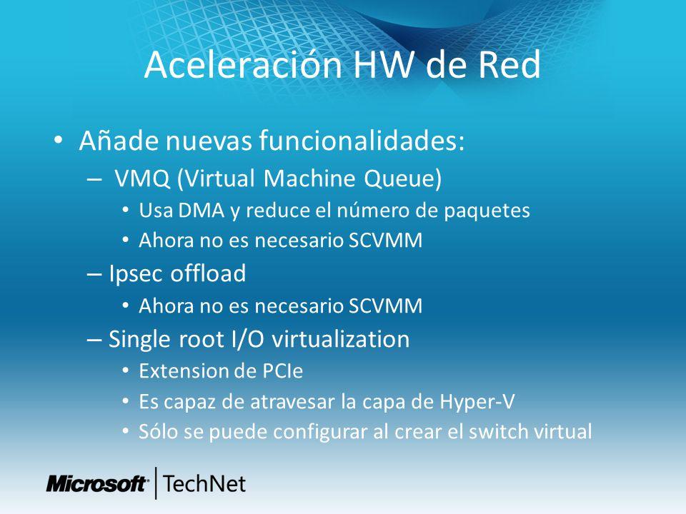 Aceleración HW de Red Añade nuevas funcionalidades: