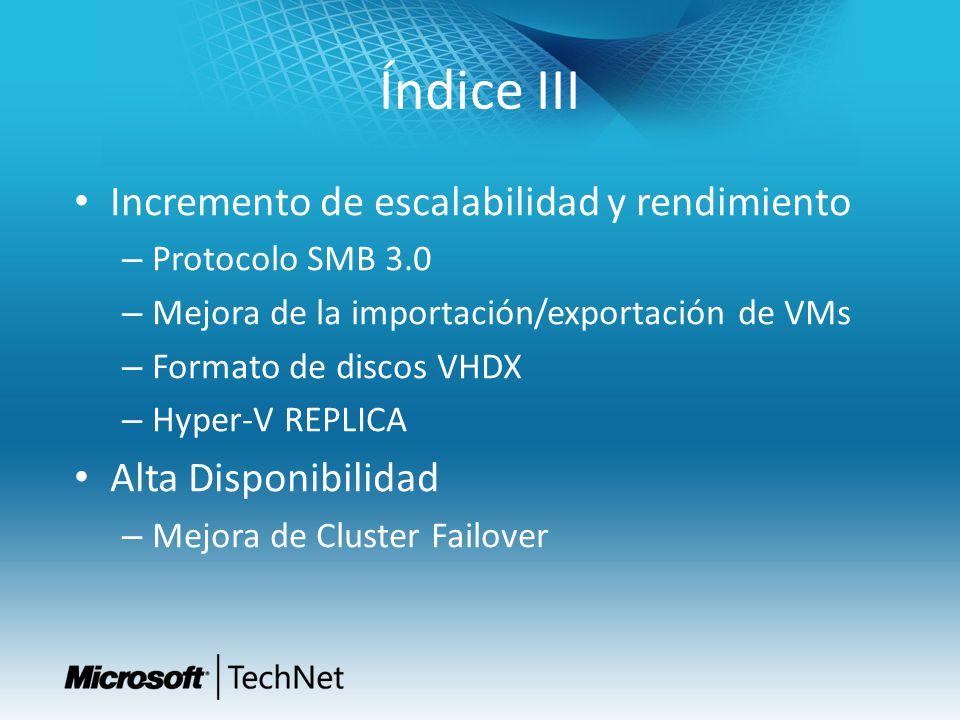 Índice III Incremento de escalabilidad y rendimiento