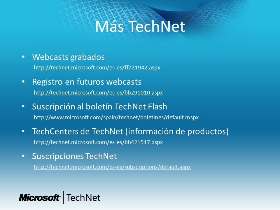 Más TechNet Webcasts grabados Registro en futuros webcasts