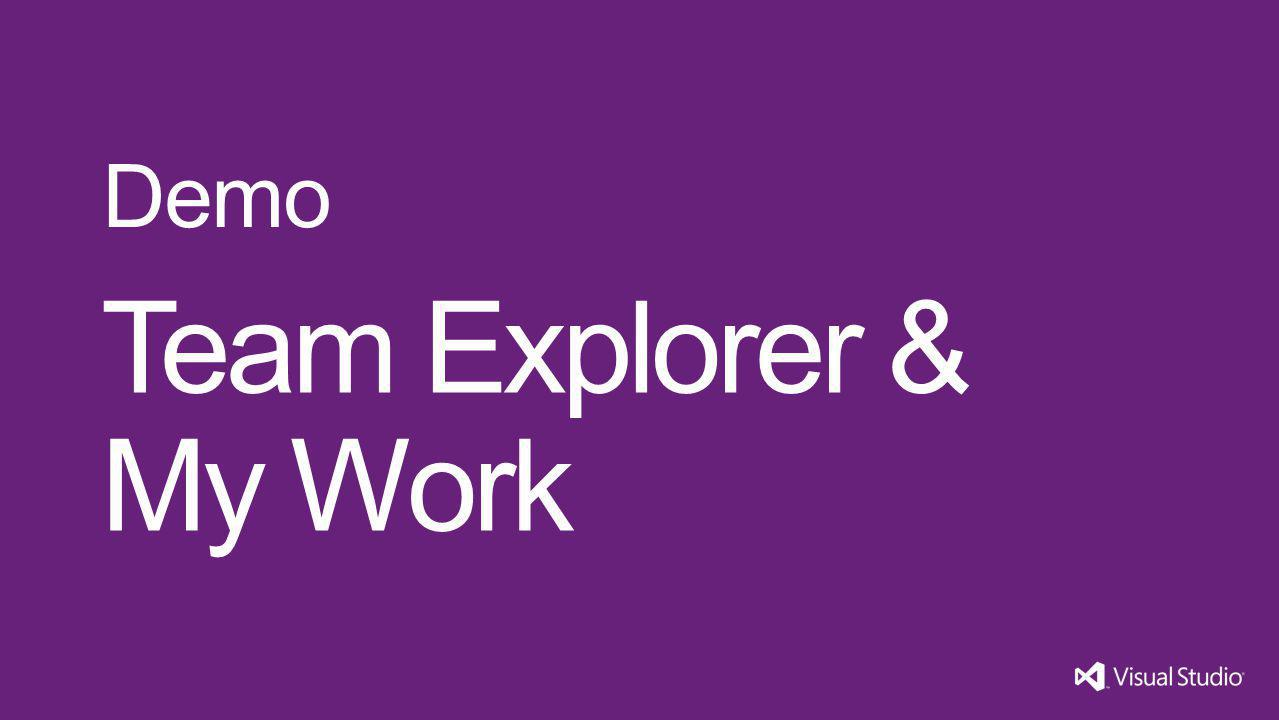 Team Explorer & My Work Demo Visual Studio 11 4/1/2017